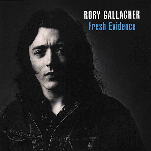Fresh Evidence by Rory Gallagher