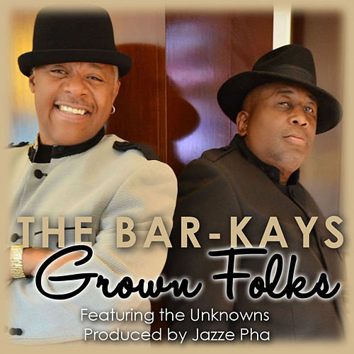 Play & Download Grown Folks (feat. The Unknowns) - Single by The Bar-Kays | Napster