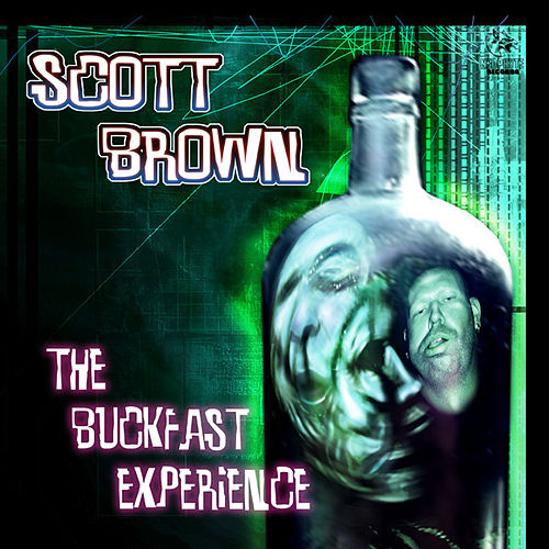 Play & Download The Buckfast Experience by Scott Brown | Napster