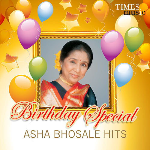 Birthday Special - Asha Bhosale Hits by Asha Bhosle