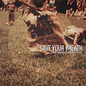 Play & Download There Used To Be A Place For Us by Save Your Breath | Napster