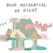Play & Download OK Night by Dead Mechanical | Napster