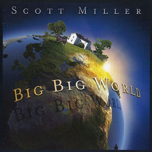 Play & Download Big Big World by Scott Miller | Napster
