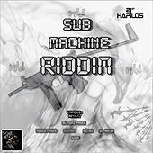 Sub Machine Riddim by Various Artists