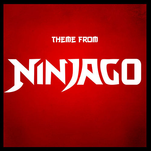 Play & Download NinjaGo Theme (From 'NinjaGo') by Anime Kei | Napster