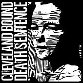 Play & Download Cleveland Bound Death Sentence by Cleveland Bound Death Sentence | Napster