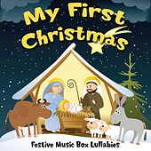 My First Christmas (Festive Music Box Lullabies) by Sleepyhead Orchestra