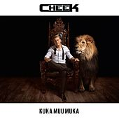 Play & Download Kuka muu muka by Cheek | Napster