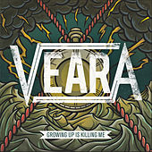 Play & Download Growing Up Is Killing Me by Veara | Napster
