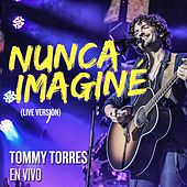 Nunca Imagine (Live Version) by Tommy Torres