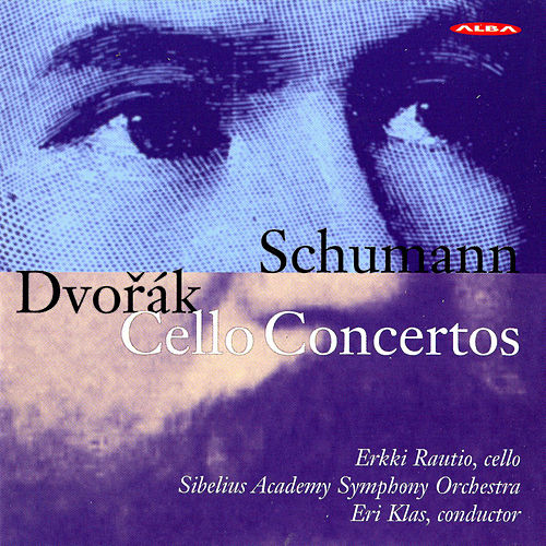 Schumann & Dvorak: Cello Concertos by Erkki Rautio