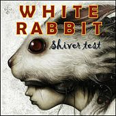 Play & Download Shiver Test by White Rabbit | Napster