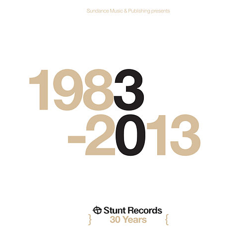 Stunt Records 30 Years 1983-2013 by Various Artists