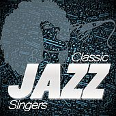 Classic Jazz Singers by Various Artists