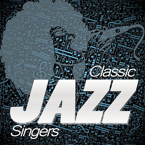 Play & Download Classic Jazz Singers by Various Artists | Napster
