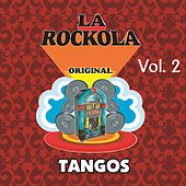 Play & Download La Rockola Tangos, Vol. 2 by Various Artists | Napster