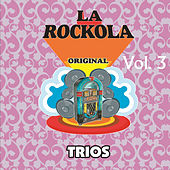 Play & Download La Rockola Trios, Vol. 3 by Various Artists | Napster