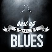 Play & Download Best of Gospel Blues by Various Artists | Napster