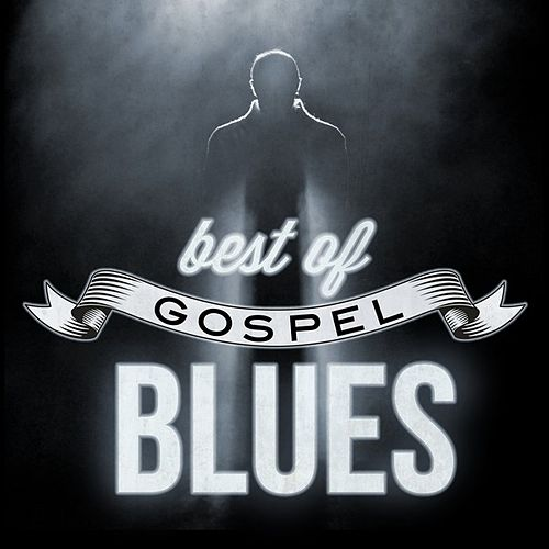 Best of Gospel Blues by Various Artists