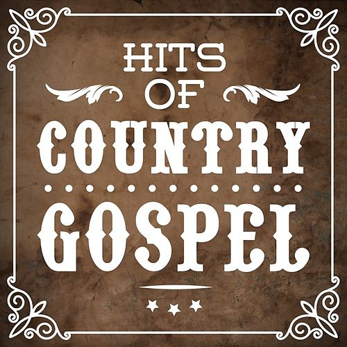 Play & Download Hits of Country Gospel by Various Artists | Napster