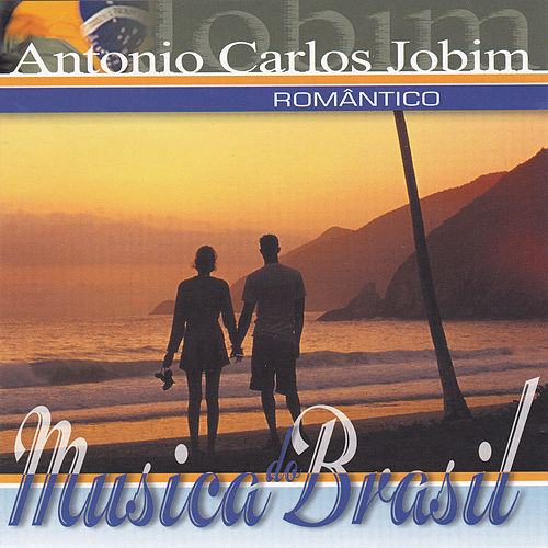 Play & Download Musica do Brasil Antonio Carlos Jobim 'Romántico' by Antônio Carlos Jobim (Tom Jobim) | Napster