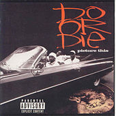 Play & Download Picture This by Do or Die | Napster