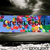 Play & Download Green Gold - Single by Cool Joke | Napster
