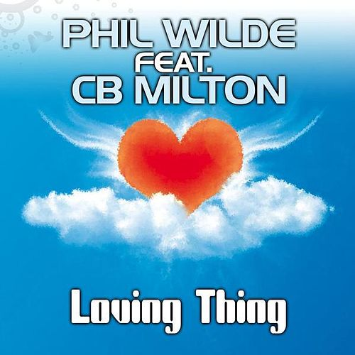 Play & Download Loving Thing by Phil Wilde | Napster