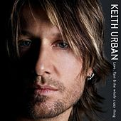 Love, Pain & The Whole Crazy Thing by Keith Urban