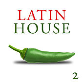 Latin House (Volume 2) by Various Artists