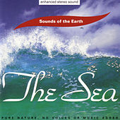 Play & Download The Sea by Sounds Of The Earth | Napster