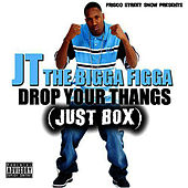 Play & Download Drop Your Thangs by JT the Bigga Figga | Napster