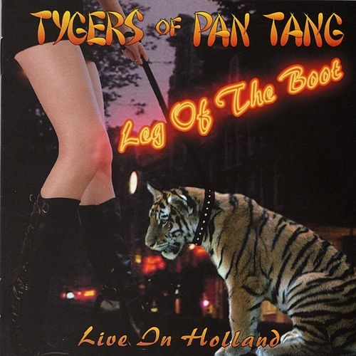 Play & Download Leg Of The Boot Live In Holland by Tygers of Pan Tang | Napster
