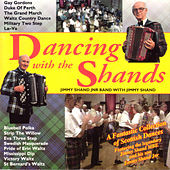 Play & Download Dancing With The Shands by Jimmy Shand | Napster