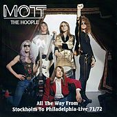 All The Way From Stockholm To Philadelphia by Mott the Hoople