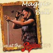 Live At The Rainbow 1974 by Maggie Bell