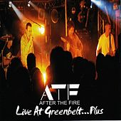 Live at Greenbelt.... Plus by After the Fire