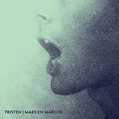 Play & Download Mars en marche by Tristen | Napster