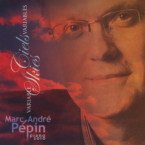 Play & Download Ciels Variables (Variable Skies) by Marc-Andre Pepin | Napster