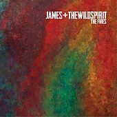 The Fires by James and the Wild Spirit
