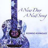 A New Day a New Song by Rodrigo Rodriguez