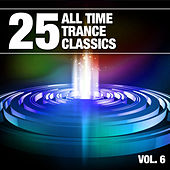 25 All Time Trance Classics, Vol. 6 by Various Artists