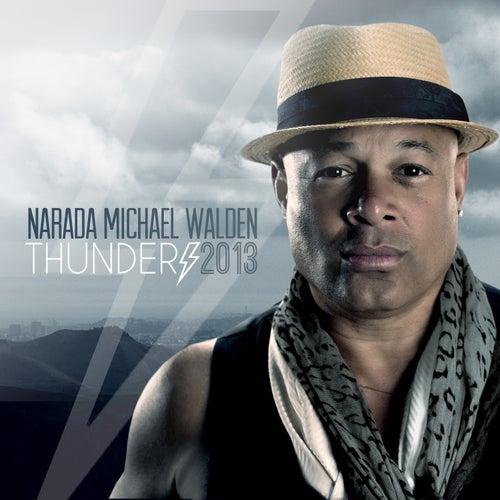 Play & Download Thunder 2013 by Narada Michael Walden | Napster