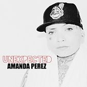 Unexpected by Amanda Perez