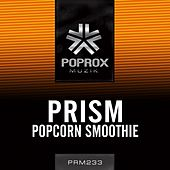 Play & Download Popcorn Smoothie by Prism | Napster