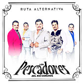 Play & Download Ruta Alternativa by Los Pescadores Del Rio Conchos | Napster