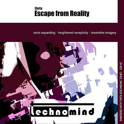 Play & Download Theta Escape from Reality by Techno Mind | Napster