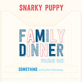 Something (with Lalah Hathaway) by Snarky Puppy