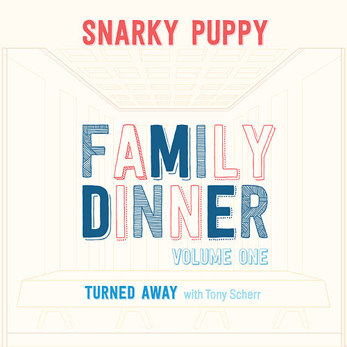 Turned Away (with Tony Scherr) by Snarky Puppy