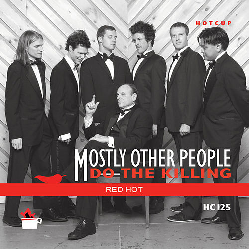 Red Hot by Mostly Other People Do the Killing